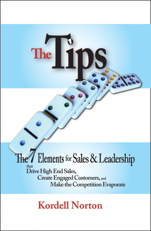 The Tips - The 7 Elements for Sales and Leadership that Drive High End Sales